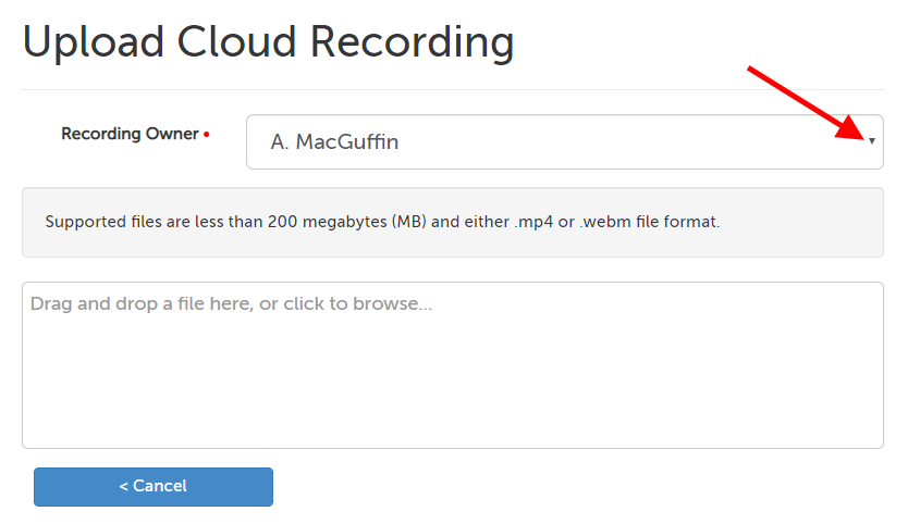 """Upload Cloud Recording"" page, with arrow pointing to dropdown menu for an admin/clinical supervisor to choose the recording owner"
